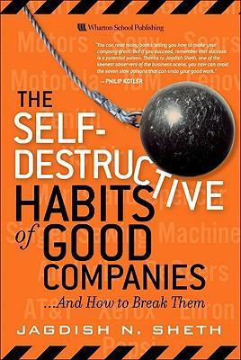 The Self Destructive Habits of Good Companies