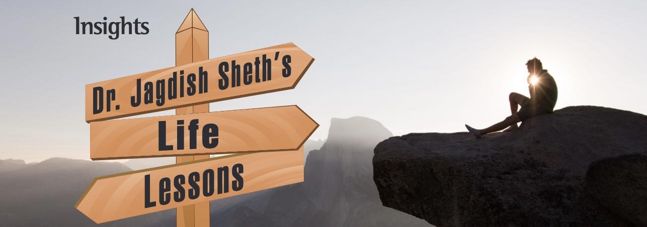 Dr. Sheth's Life Lessons