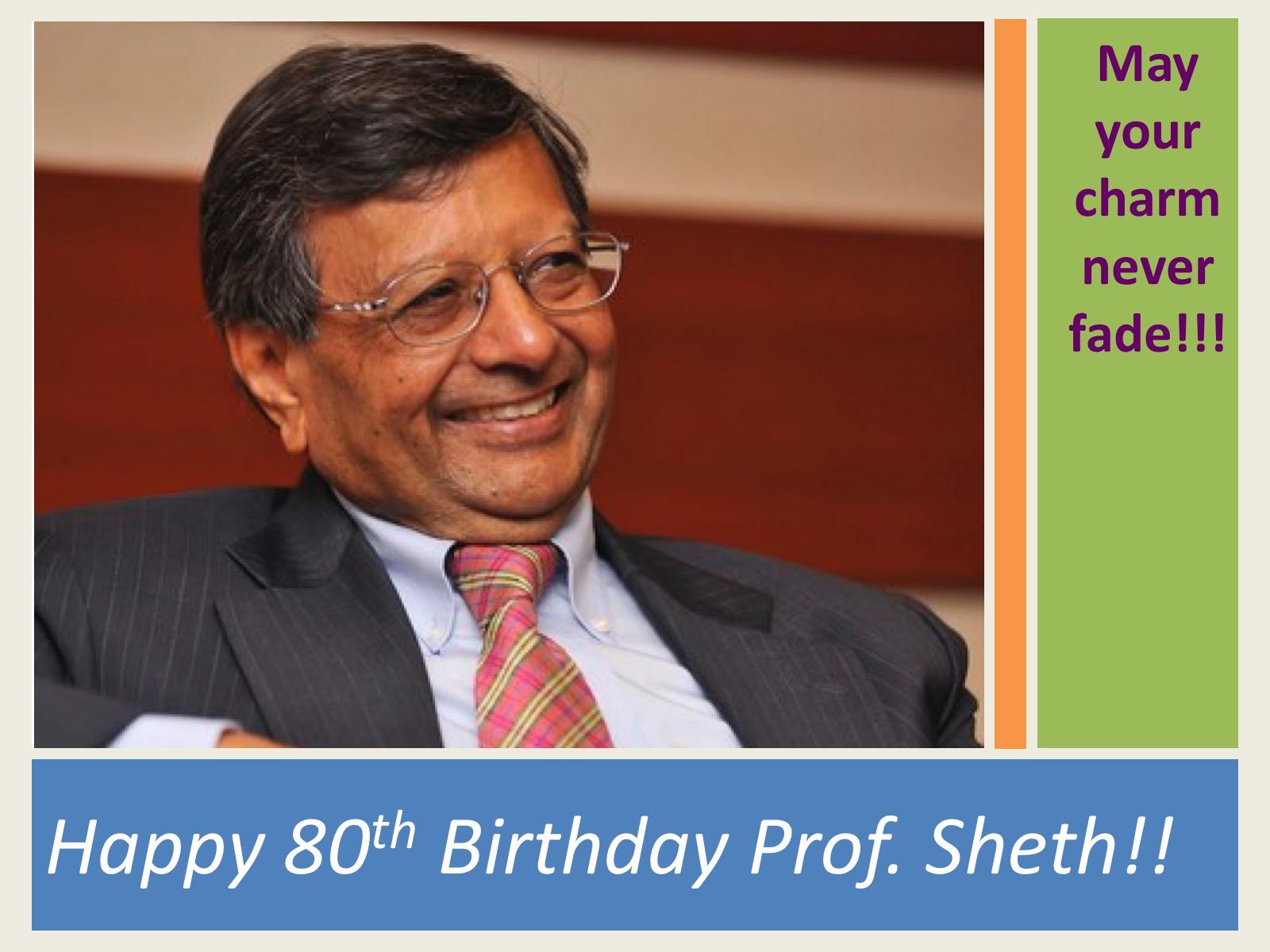 Happy 80th Birthday, Dr. Sheth